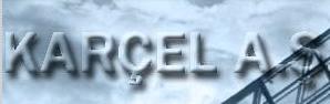 Karabük Çelik Yapı İmalat Montaj İnşaat Nakliyat Turizm Sanayi ve Ticaret, A. Şti., Karabük